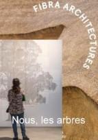 MPF Yvelines : les expositions Fibra Architectures et Nous les Arbres à Paris le 9 novembre